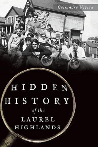 9781626196773: Hidden History of the Laurel Highlands