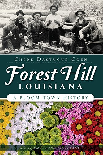 9781626197015: Forest Hill, Louisiana:: A Bloom Town History (Brief History)