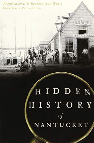 9781626197053: Hidden History of Nantucket