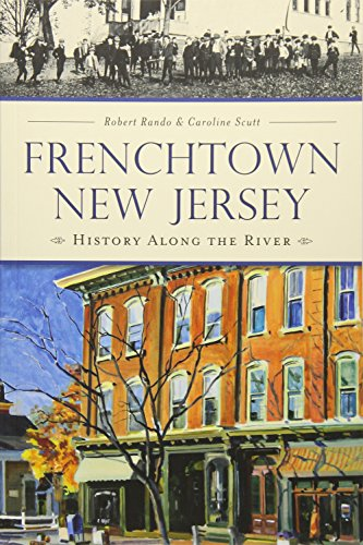 9781626197114: Frenchtown, New Jersey:: History Along the River (Brief History)