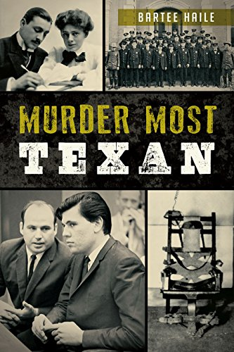 Murder Most Texan (True Crime): Bartee Haile