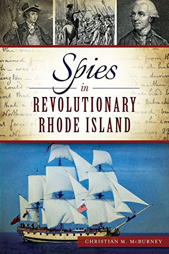 Spies in Revolutionary Rhode Island (War Era and Military): McBurney, Christian M.
