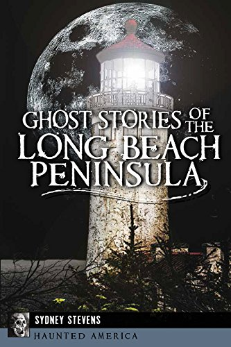 9781626197305: Ghost Stories of the Long Beach Peninsula (Haunted America)