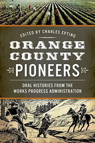 Orange County Pioneers: Oral Histories from the Works Progress Administration: Epting, Charles