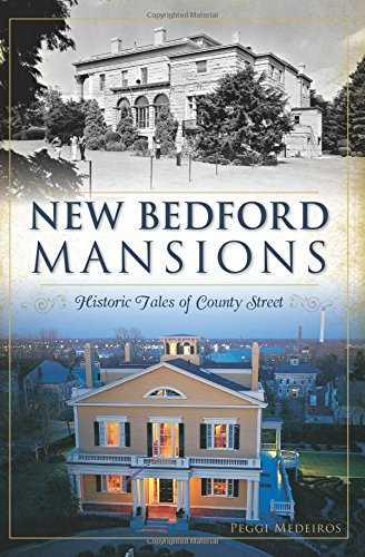 9781626197916: New Bedford Mansions:: Historic Tales of County Street (Landmarks)