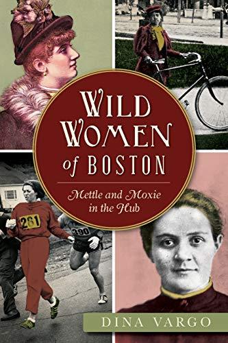 Wild Women of Boston: Vargo, Dina