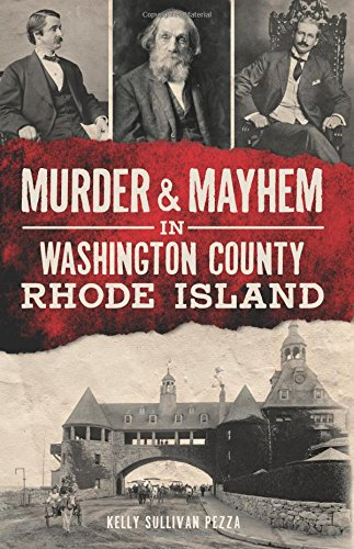 Murder & Mayhem in Washington County, Rhode Island (True Crime): Kelly Sullivan Pezza