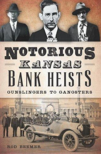 9781626198357: Notorious Kansas Bank Heists:: Gunslingers to Gangsters (True Crime)