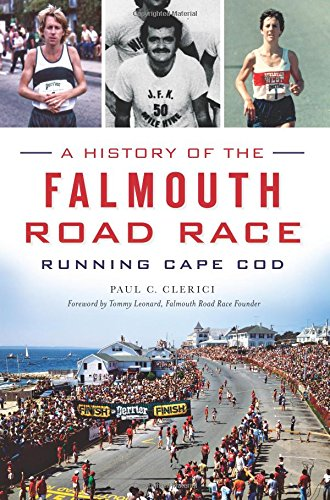9781626198944: A History of the Falmouth Road Race: Running Cape Cod (Sports)