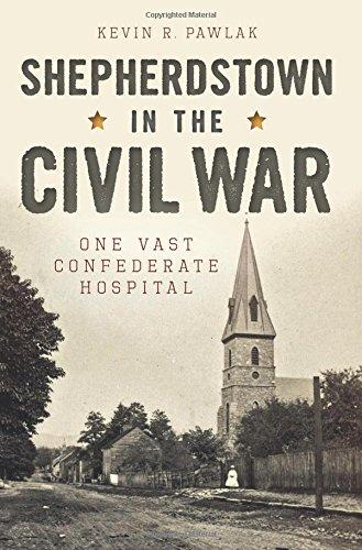 Shepherdstown in the Civil War:: Kevin R. Pawlak