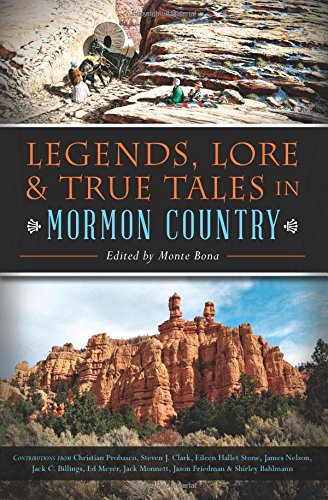 Legends, Lore & True Tales in Mormon: Bona, Monte (EDT)/