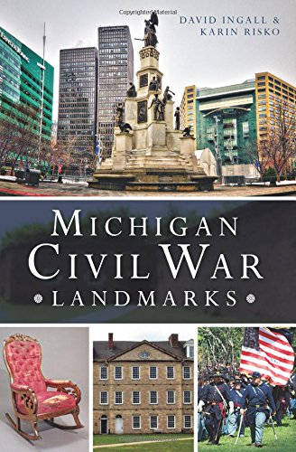 Michigan Civil War Landmarks: Ingall, David; Risko, Karin
