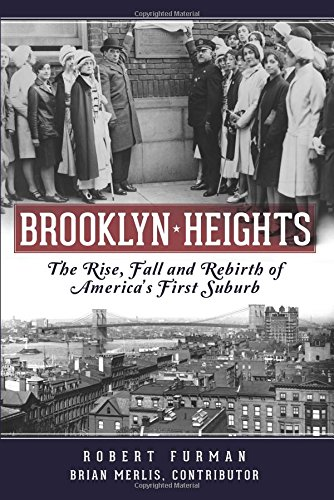 9781626199545: Brooklyn Heights: The Rise, Fall and Rebirth of America's First Suburb (Definitive History)