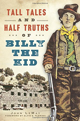 Tall Tales and Half Truths of Billy the Kid (American Legends): LeMay, John