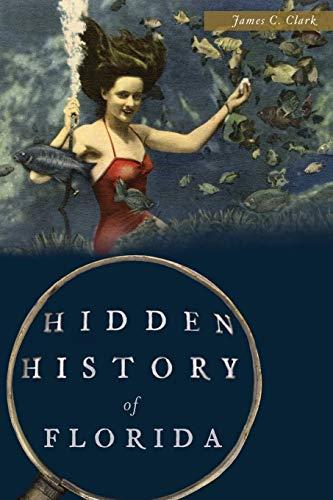 Hidden History of Florida: James C. Clark