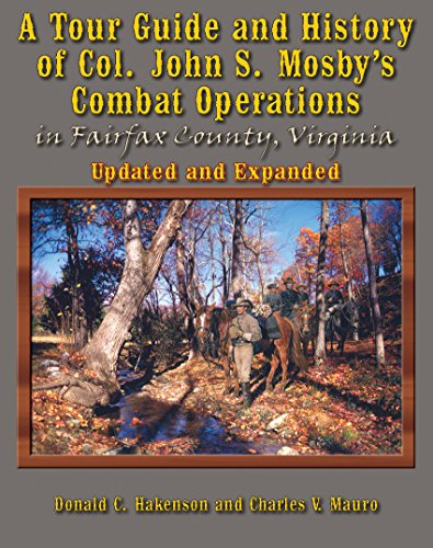 9781626200883: A Tour Guide and Histroy of Col. John S. Mosby's Combat Operations in Fairfax County, Virginia (Updated and Expanded)