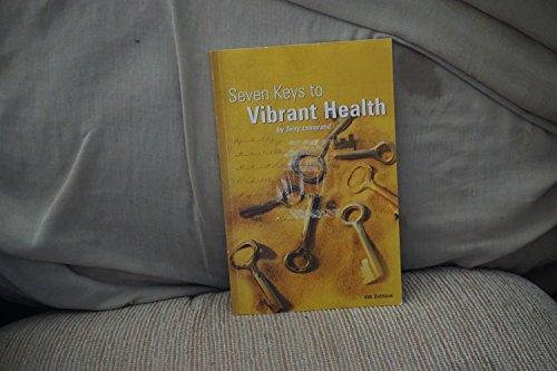 Seven Keys to Vibrant Health