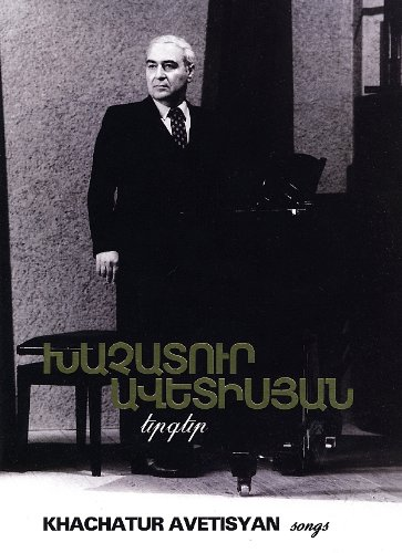 9781626202160: Khachatur Avetisyan: Armenian Songs (with musical notes for vocals and piano accompaniment)