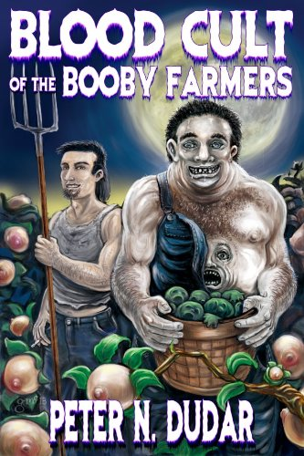 Blood Cult of the Booby Farmers: Dudar, Peter N.