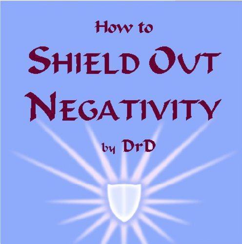 9781626204584: How to Shield Out Negativity
