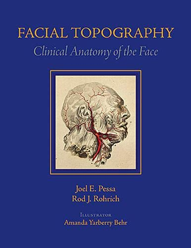 Facial Topography: Clinical Anatomy of the Face: Joel E. Pessa,
