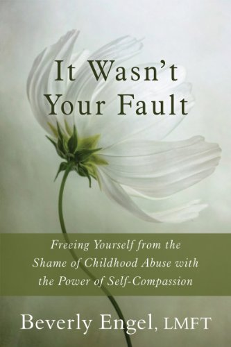 9781626250994: It Wasn't Your Fault: Freeing Yourself from the Shame of Childhood Abuse With the Power of Self-Compassion