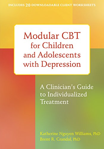 Modular CBT for Children and Adolescents with Depression: A Clinician's Guide to Individualized ...