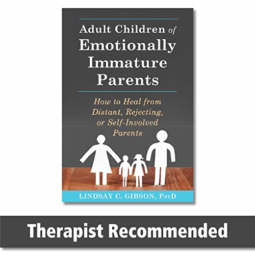 9781626251700: Adult Children of Emotionally Immature Parents: How to Heal from Distant, Rejecting, or Self-Involved Parents