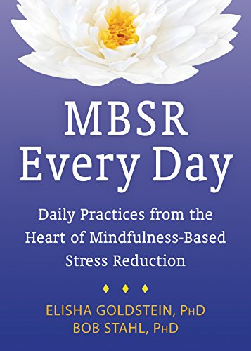 9781626251731: MBSR Every Day: Daily Practices from the Heart of Mindfulness-Based Stress Reduction