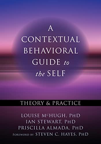 9781626251762: The Self in Practice: A Contextual Behavioral Guide (Context Press Mastering ACT)