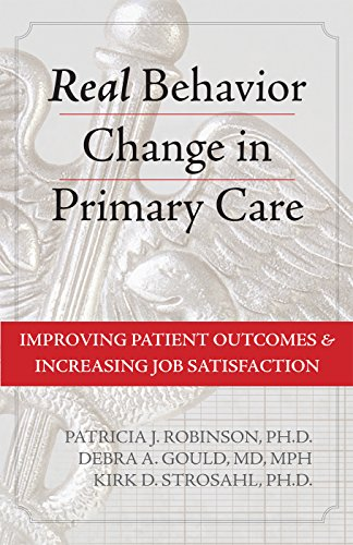 9781626252035: Real Behavior Change in Primary Care: Improving Patient Outcomes and Increasing Job Satisfaction