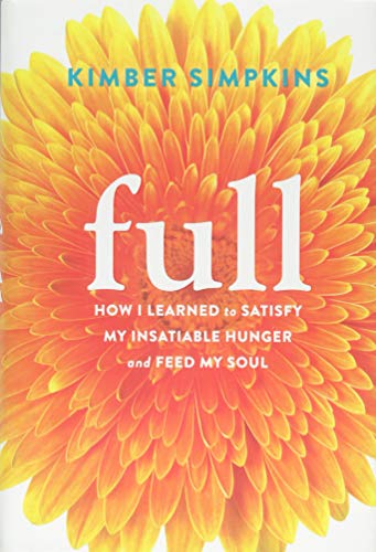 9781626252271: Full: How I Learned to Satisfy My Insatiable Hunger and Feed My Soul