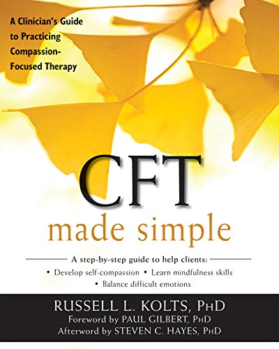 9781626253094: CFT Made Simple: A Clinician's Guide to Practicing Compassion-Focused Therapy (The New Harbinger Made Simple Series)