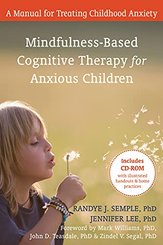 Mindfulness-Based Cognitive Therapy for Anxious Children: A Manual for Treating Childhood Anxiety (...
