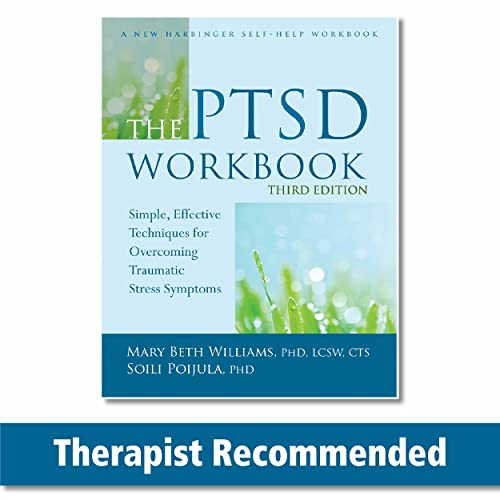 9781626253704: The PTSD Workbook: Simple, Effective Techniques for Overcoming Traumatic Stress Symptoms