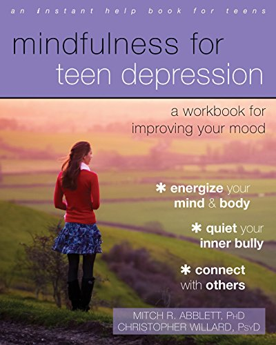 9781626253827 Mindfulness For Teen Depression A Workbook For