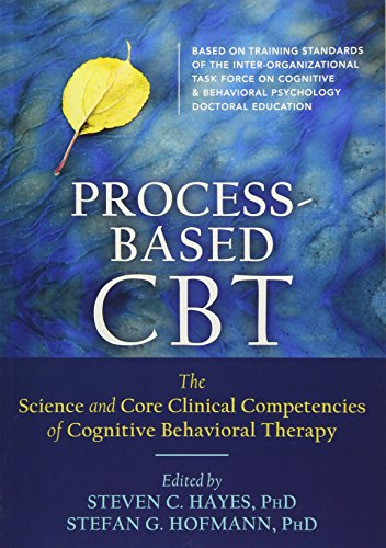 9781626255968: Process-Based CBT: The Science and Core Clinical Competencies of Cognitive Behavioral Therapy