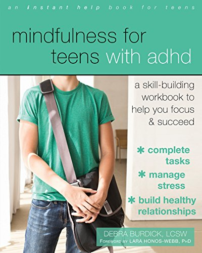 9781626256255: Mindfulness for Teens with ADHD: A Skill-Building Workbook to Help You Focus and Succeed