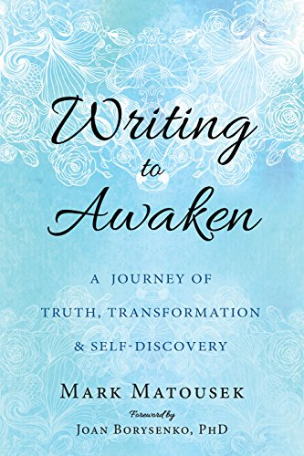 9781626258686: Writing to Awaken: A Journey of Truth, Transformation, and Self-Discovery