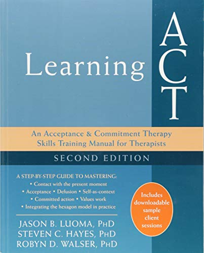9781626259492: Learning ACT, 2nd Edition: An Acceptance and Commitment Therapy Skills-Training Manual for Therapists