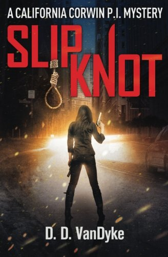 9781626261815: Slipknot (California Corwin P.I. Mystery) (Volume 3)