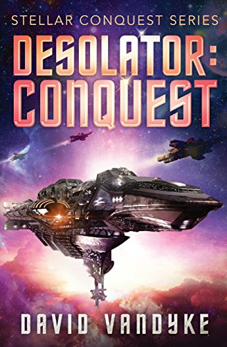 9781626262409: Desolator: Conquest (Stellar Conquest Series) (Volume 2)
