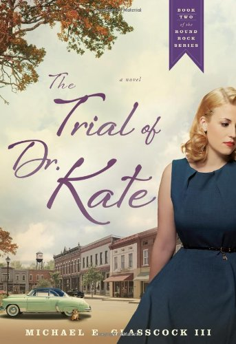 9781626340138: The Trial of Dr. Kate (Book Two of the Round Rock Series)