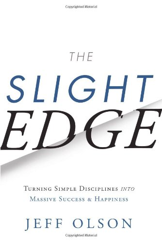 9781626340466: The Slight Edge: Turning Simple Disciplines into Massive Success and Happiness