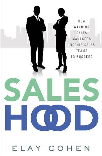 9781626340497: Saleshood: How Winning Sales Managers Inspire Sales Teams to Succeed
