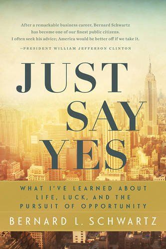 9781626340749: Just Say Yes: What I've learned About Life, Luck, and the Pursuit of Opportunity
