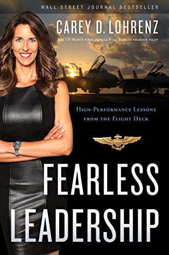 Fearless Leadership: High-Performance Lessons from the Flight: Carey Lohrenz