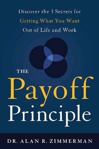 The Payoff Principle: Zimmerman, Alan R.,