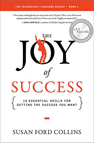 9781626342293: The Joy of Success: 10 Essential Skills for Getting the Success You Want (Technology of Success)