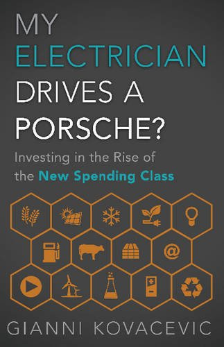 9781626342514: My Electrician Drives a Porsche?: Investing in the Rise of the New Spending Class